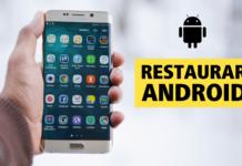 Cómo restaurar tu teléfono Android a los ajustes de fábrica
