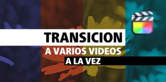 Añadir Transición a varios vídeos a la vez en Final Cut Pro 🎬