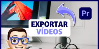 Cómo Exportar Vídeos en Adobe Premiere Pro - Tutorial Rápido, Fácil y en Máxima Calidad